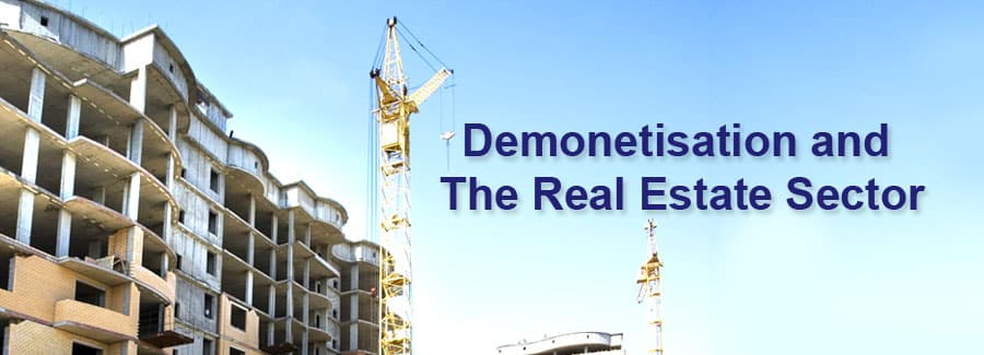 Demonetisation and The Real Estate Sector