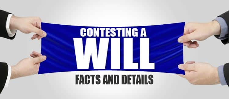 Contesting a Will – facts and details