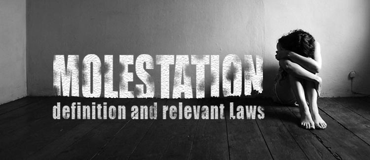 Molestation – Definition and relevant Laws