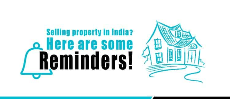 Selling property in India Here are some reminders