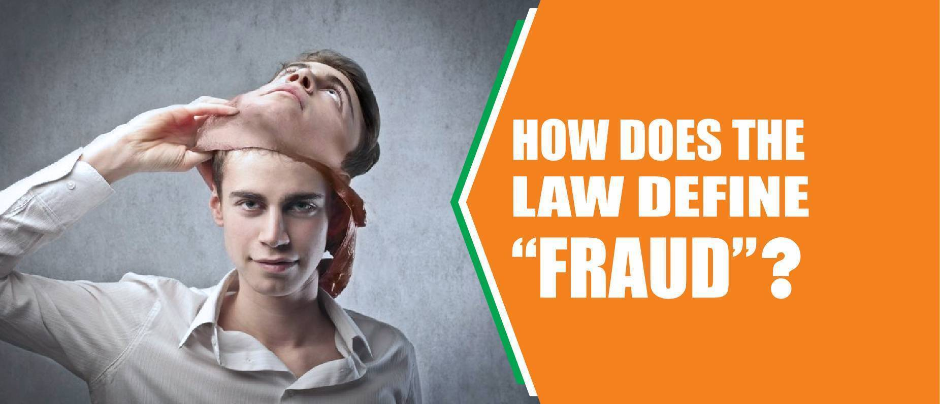 How does the Law define Fraud