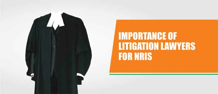 Importance of Litigation Lawyers for NRIs