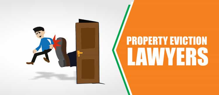 Property eviction lawyers