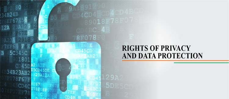 Rights of Privacy and Data Protection