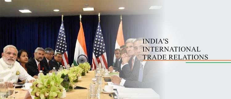 INDIA'S INTERNATIONAL TRADE RELATIONS