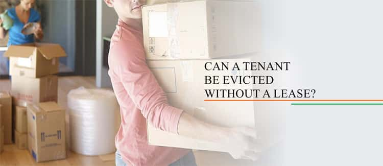 Can A Tenant Be Evicted Without A Lease?