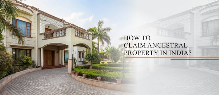 How to Claim Ancestral Property in India