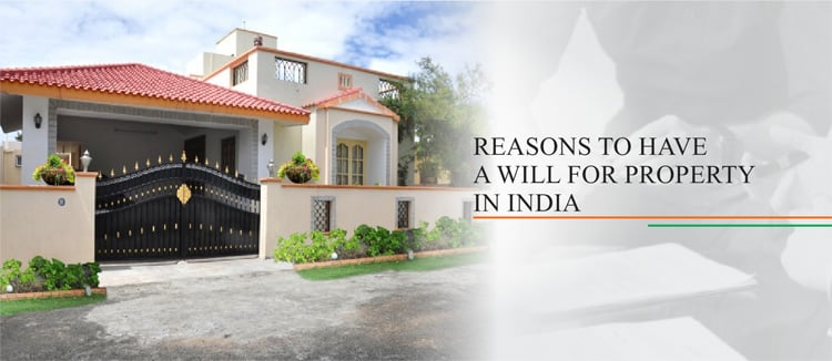Reasons to have a Will for Property in India