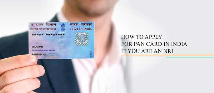apply PAN card in India if you are an NRI