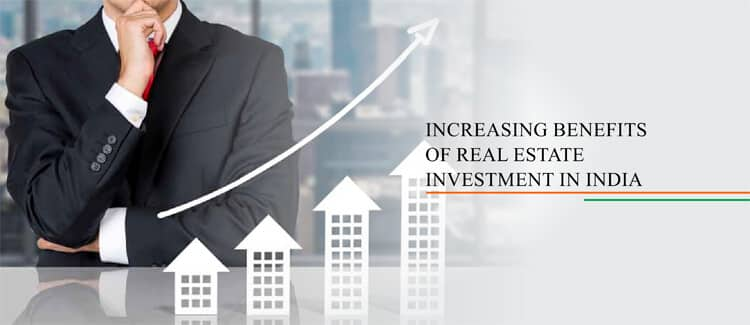 Increasing Benefits of Real Estate Investment in India