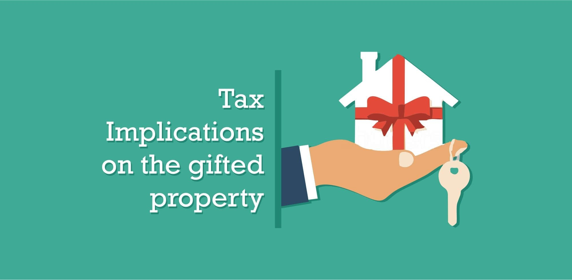 Tax implications on a gifted property