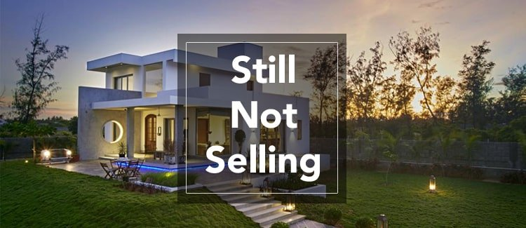 Things to do when your home is not selling