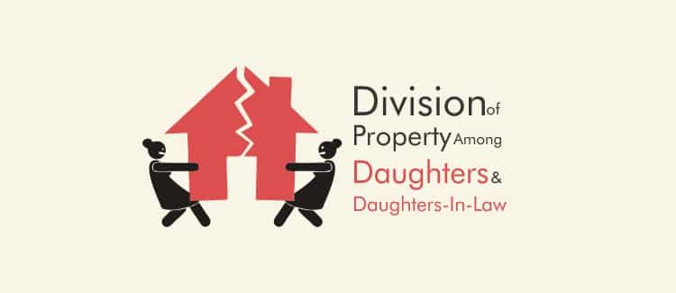 Division of Property Among Daughters and Daughters-In-Law