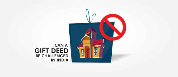 CAN A GIFT DEED BE CHALLENGED IN INDIA
