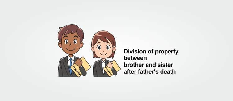 Division of property between brother and sister after father death