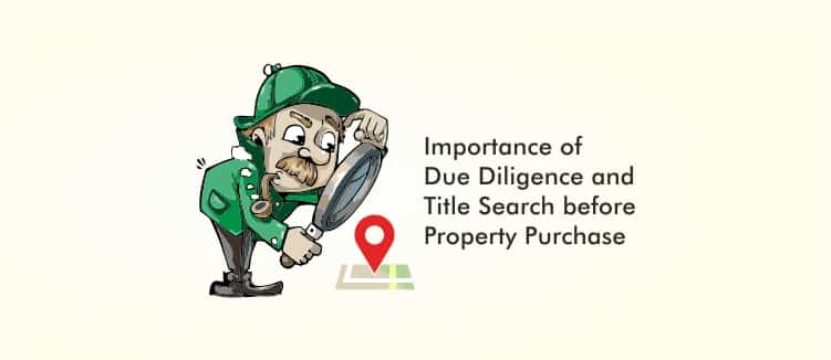 Importance of Due Diligence and Title Search before Property Purchase