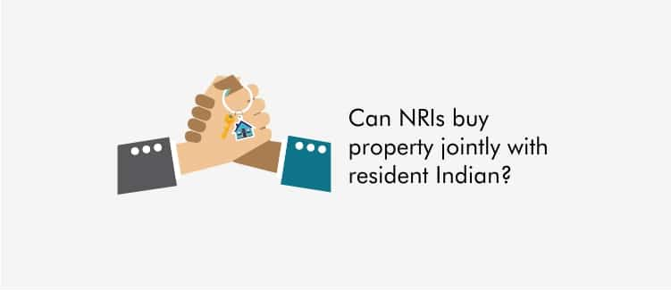 Joint Property - Can NRIs buy property jointly with resident Indian