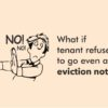 Eviction notice remedies for a landlord if the tenant refuses to leave after an eviction notice