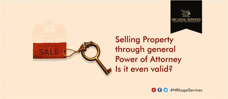 Selling-a-Property-through-a-General-Power-of-Attorney-–-Is-it-even-valid