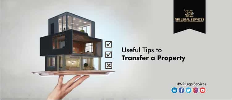 Useful Tips to Transfer a Property
