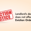 Landlord's death does not affect eviction order passed in his favour