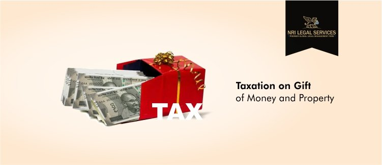Tax for NRIs on gifts of money and property from resident Indians received through gift deeds