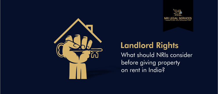 Landlord rights What should NRIs consider before giving property on rent in India
