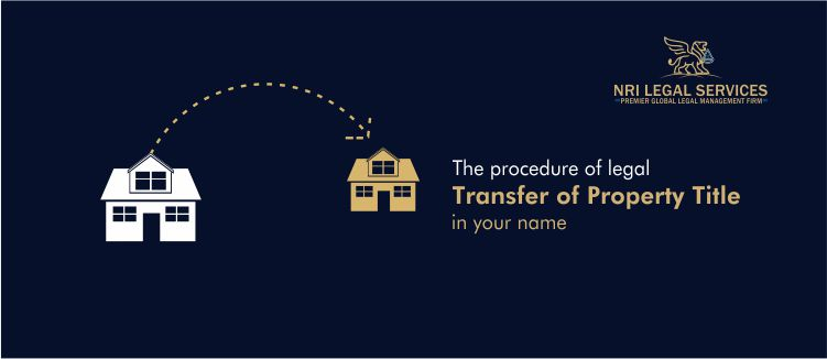 The procedure of legal transfer of property title in your name