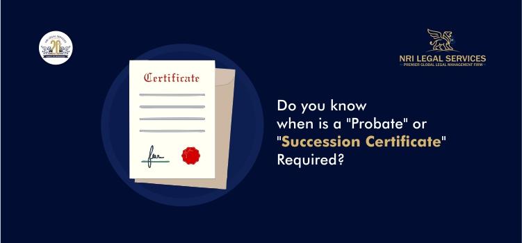 Do you know when is a Probate or Succession Certificate Required