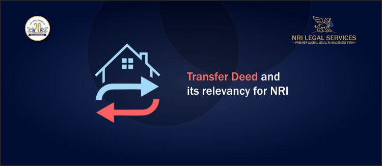 Transfer Deed and its relevancy for NRI